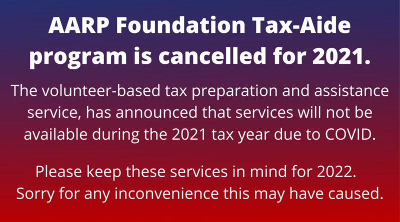 AARP Foundation Tax-Aide program is cancelled for 2021. (1)